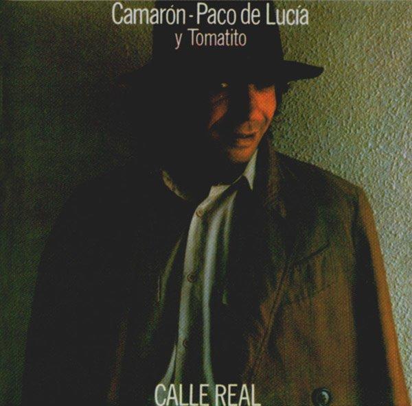 Calle Real - Camaron de la Isla - CD