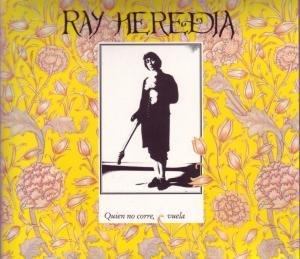 """CD Ray Heredia """"Quien no corre, vuela"""""""